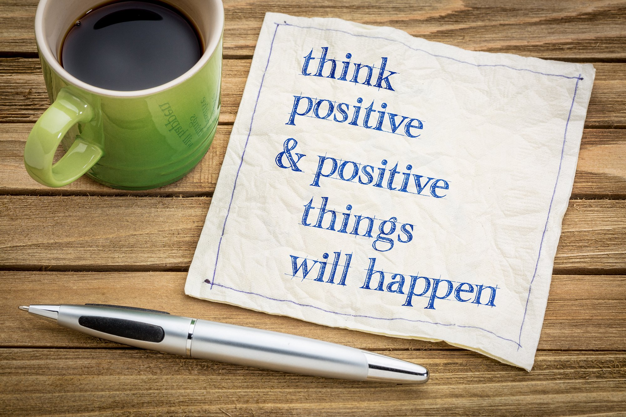 Think positive and receive blessings.