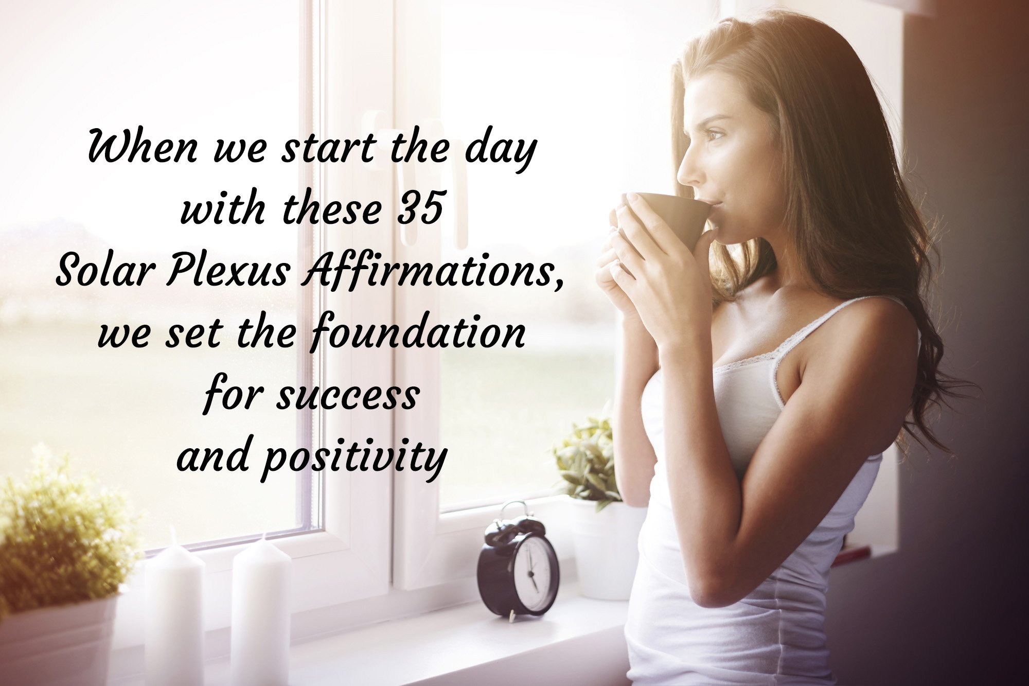 Start the day with affirmations
