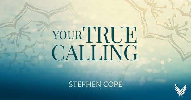 life of purpose steven cope true calling 2020