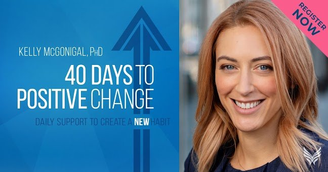 40 days to positive change course Kelly McGonigal 6